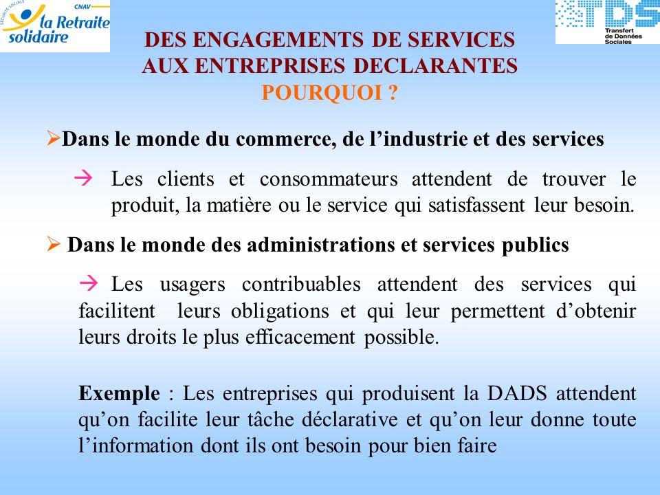 DES ENGAGEMENTS DE SERVICES AUX ENTREPRISES DECLARANTES POURQUOI .