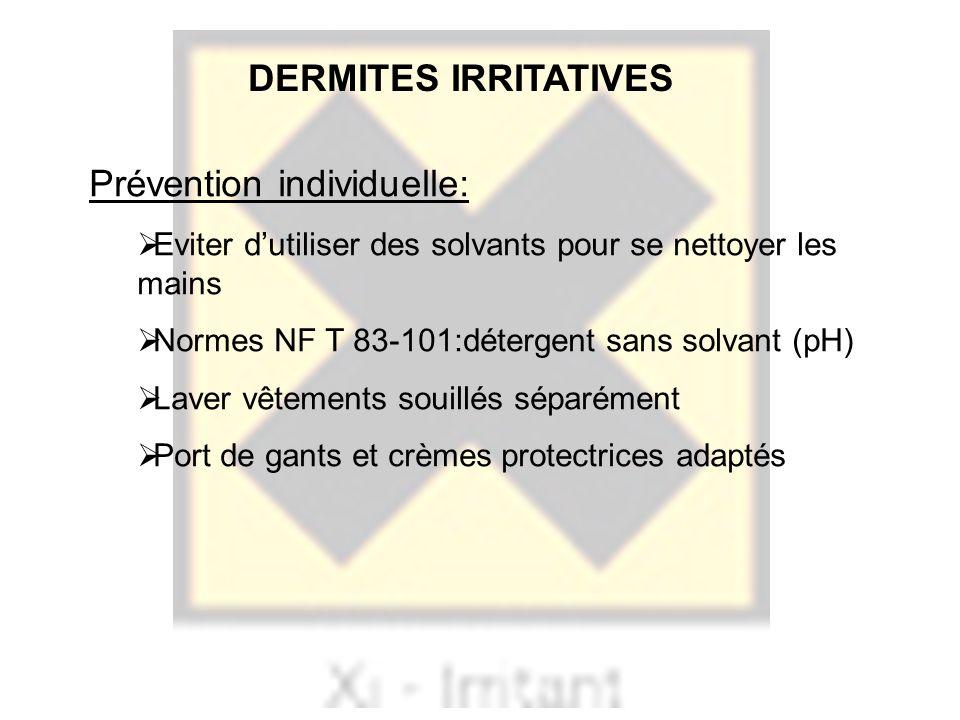 Prévention individuelle: Eviter dutiliser des solvants pour se nettoyer les mains Normes NF T 83-101:détergent sans solvant (pH) Laver vêtements souil