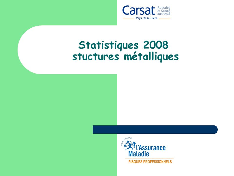 Identification du diaporama Thème :Statistiques Sous thème ou activité :Statistiques structures métalliques 2008 Public :tout Rédacteur :Y.Salliou Valideur :D.Desaubliaux Date de validation :