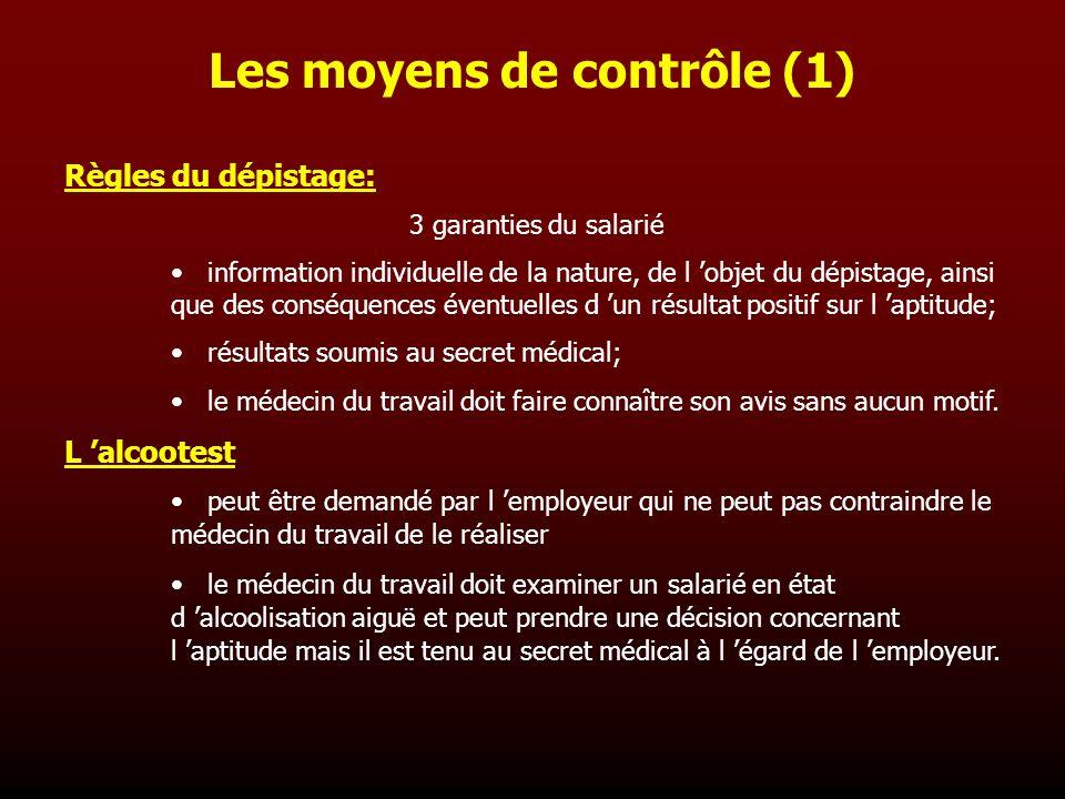 Règles du dépistage: 3 garanties du salarié information individuelle de la nature, de l objet du dépistage, ainsi que des conséquences éventuelles d u