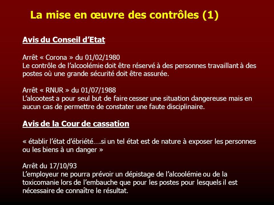 La mise en œuvre des contrôles (1) Avis du Conseil dEtat Arrêt « Corona » du 01/02/1980 Le contrôle de lalcoolémie doit être réservé à des personnes t