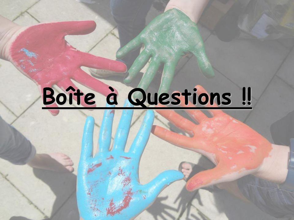 Boîte à Questions !!