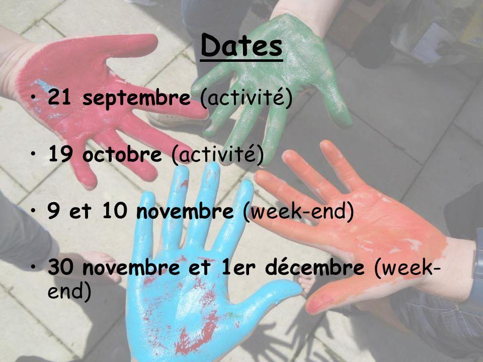 Dates 21 septembre (activité) 19 octobre (activité) 9 et 10 novembre (week-end) 30 novembre et 1er décembre (week- end)