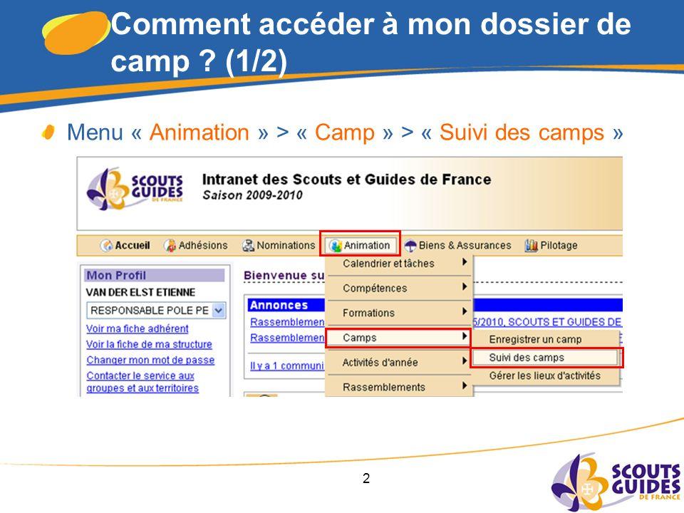 2 Comment accéder à mon dossier de camp (1/2) Menu « Animation » > « Camp » > « Suivi des camps »