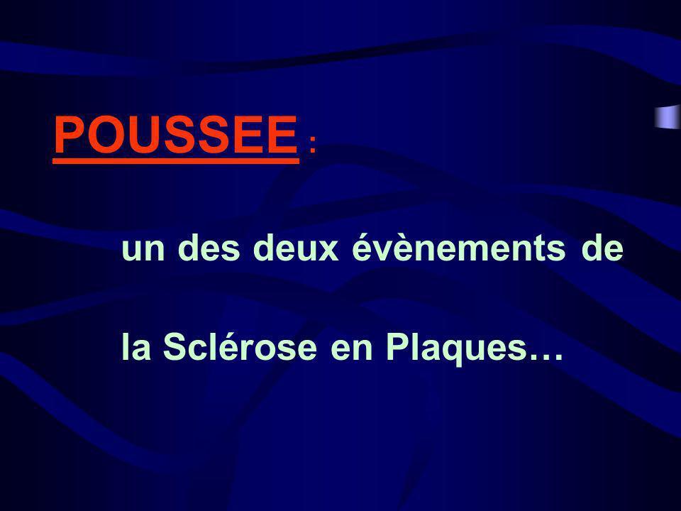 POUSSEE : un des deux évènements de la Sclérose en Plaques…