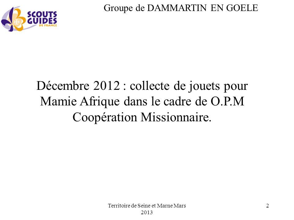 Groupe de DAMMARTIN EN GOELE Décembre 2012 : collecte de jouets pour Mamie Afrique dans le cadre de O.P.M Coopération Missionnaire.