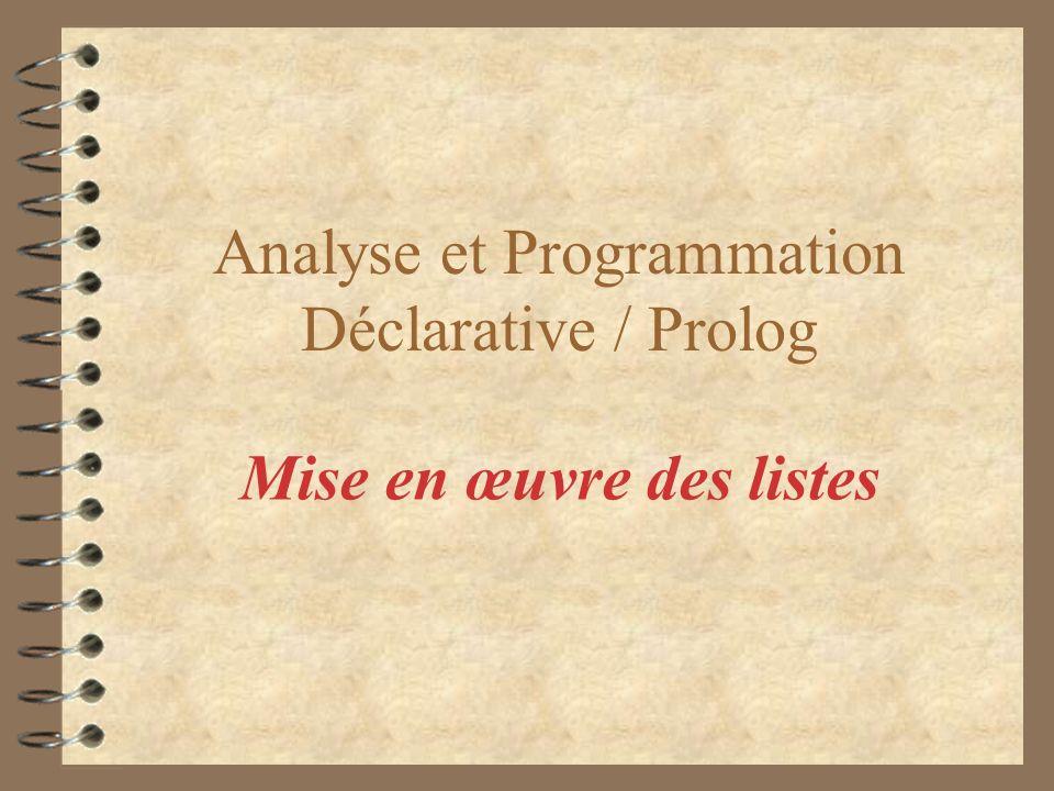 Analyse et Programmation Déclarative / Prolog Mise en œuvre des listes