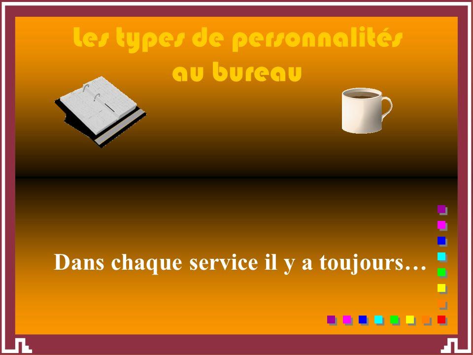 Seite 1 Dr. Quieks – Bürotypen Folge 2 Dans chaque service il y a toujours… Les types de personnalités au bureau