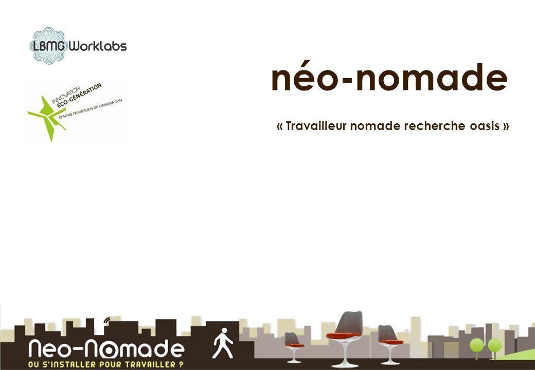 néo-nomade « Travailleur nomade recherche oasis »