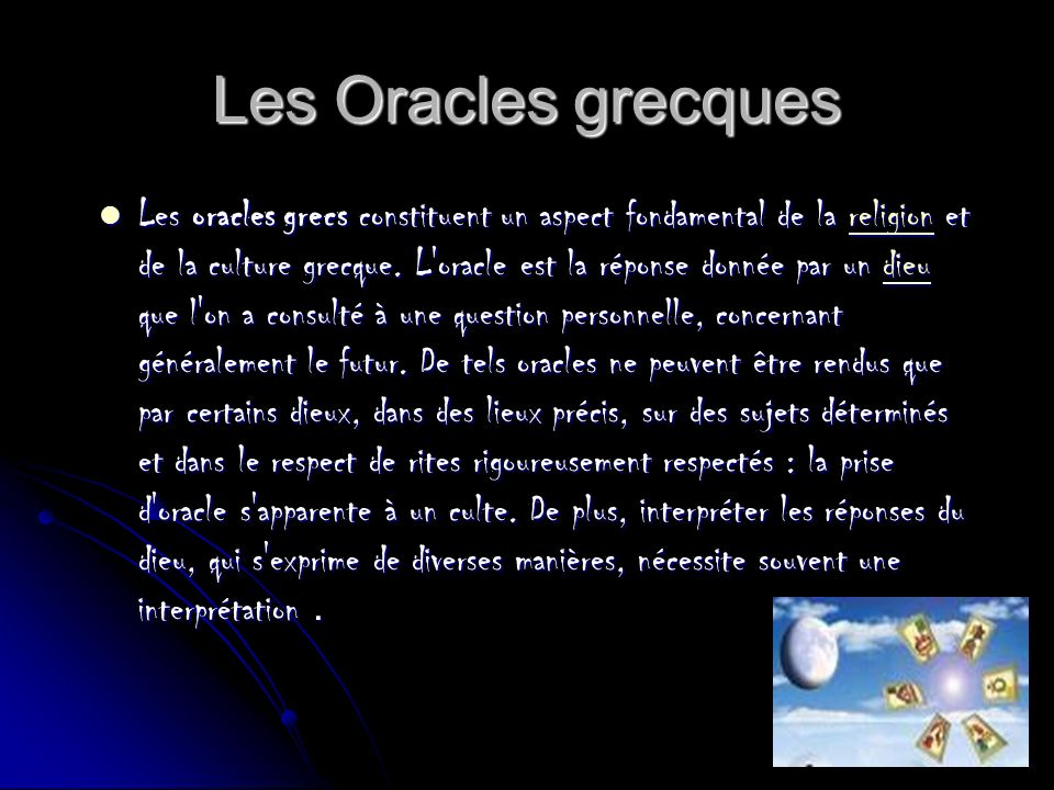 Les Oracles grecques Les oracles grecs constituent un aspect fondamental de la religion et de la culture grecque.