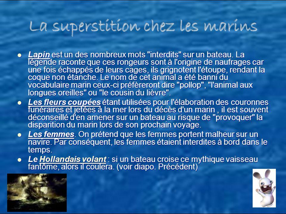 La superstition chez les marins Lapin est un des nombreux mots interdits sur un bateau.