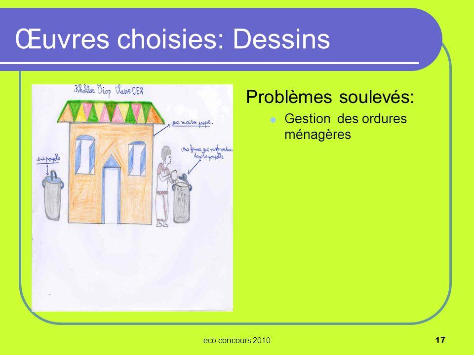 eco concours 201017 Problèmes soulevés: Gestion des ordures ménagères Œuvres choisies: Dessins