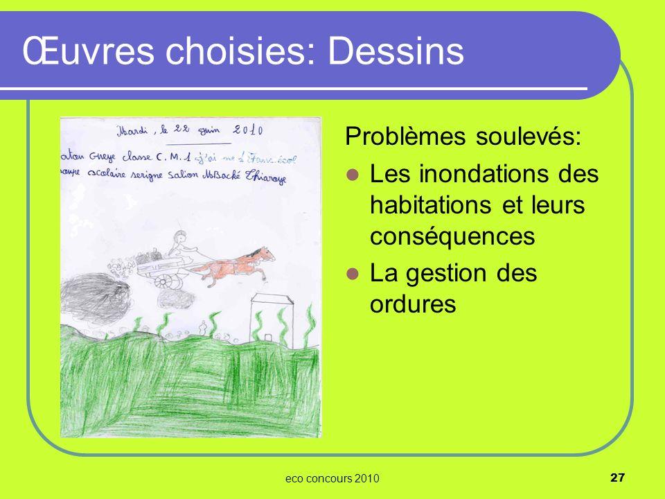 eco concours 201027 Problèmes soulevés: Les inondations des habitations et leurs conséquences La gestion des ordures Œuvres choisies: Dessins