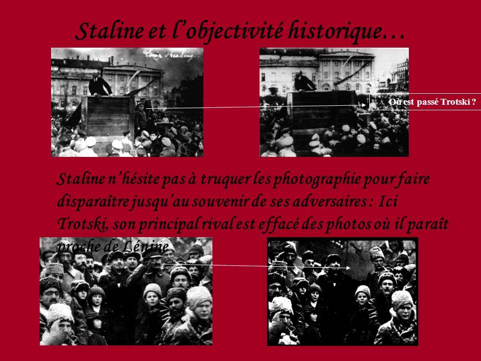 Staline et lobjectivité historique… Staline nhésite pas à truquer les photographie pour faire disparaître jusquau souvenir de ses adversaires : Ici Tr