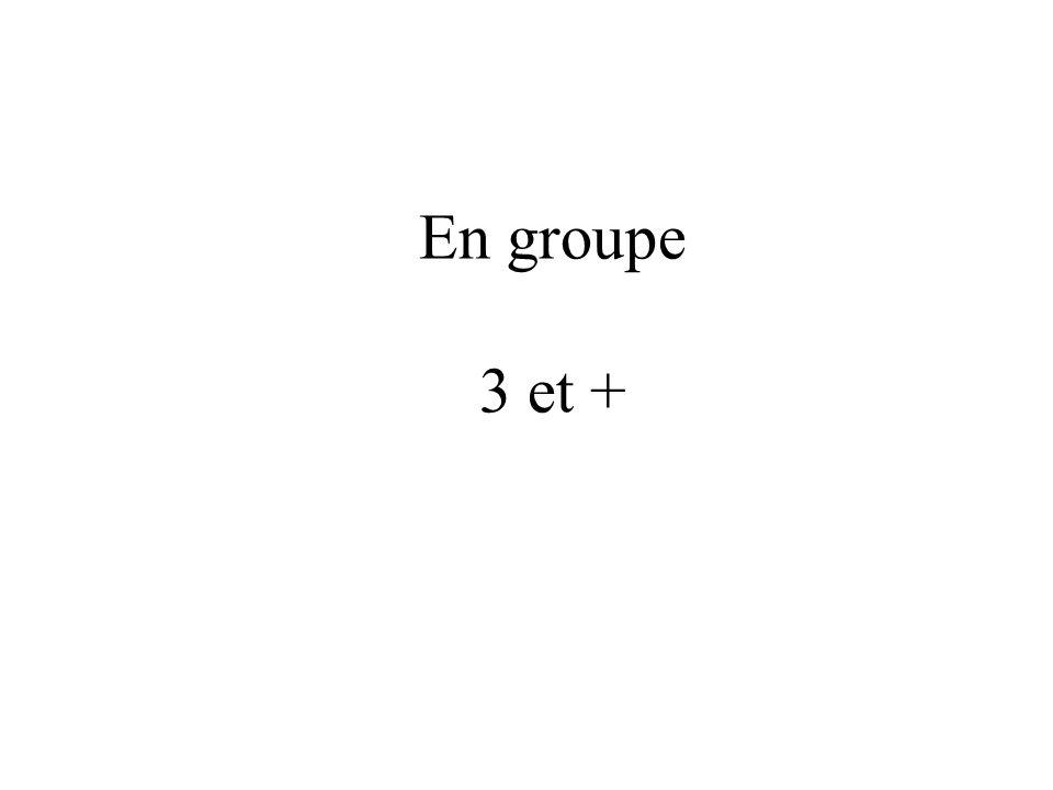En groupe 3 et +