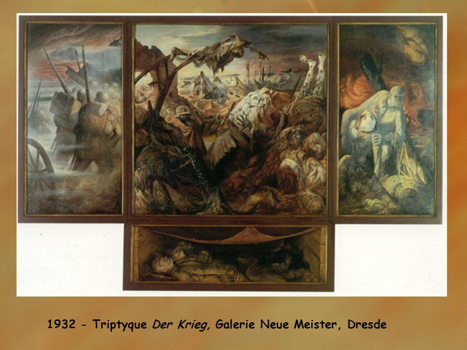 1932 - Triptyque Der Krieg, Galerie Neue Meister, Dresde