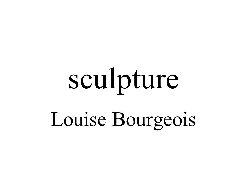sculpture Louise Bourgeois