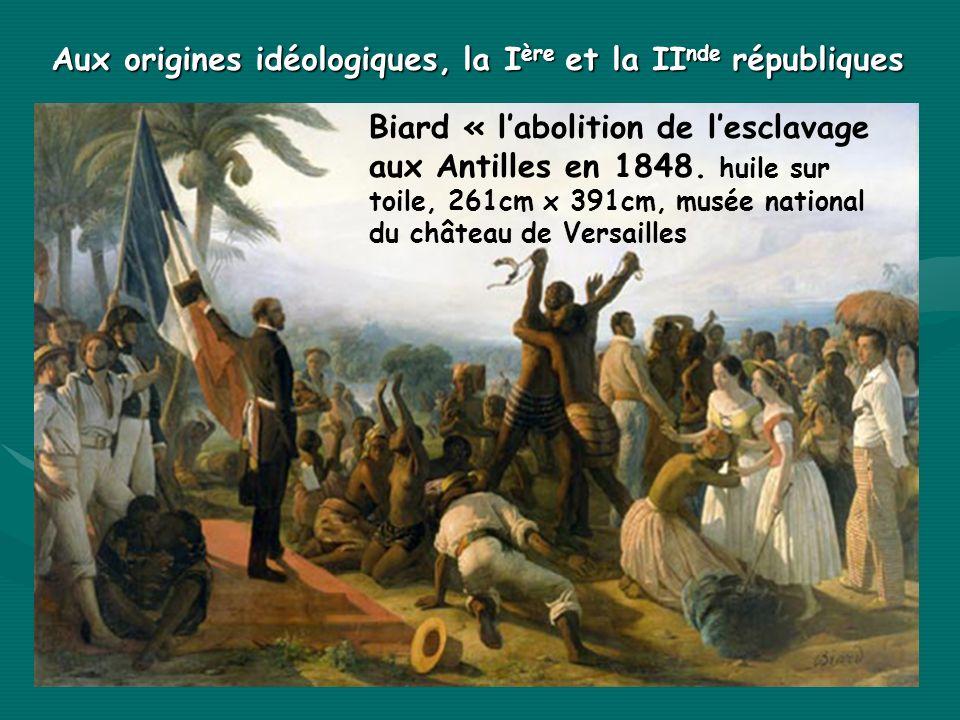 Biard « labolition de lesclavage aux Antilles en 1848. huile sur toile, 261cm x 391cm, musée national du château de Versailles Aux origines idéologiqu
