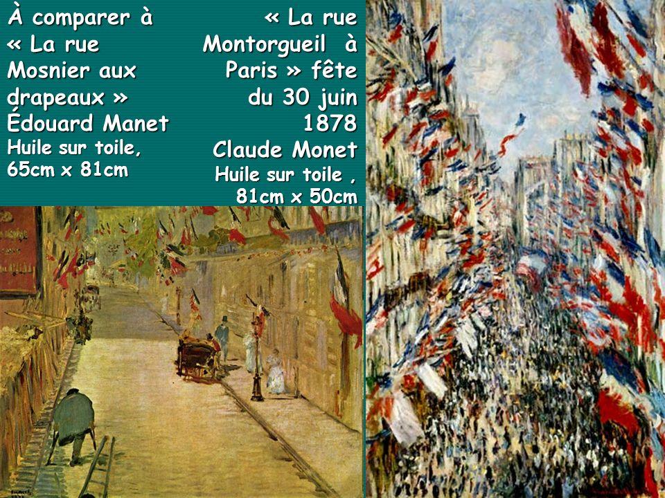 « La rue Montorgueil à Paris » fête du 30 juin 1878 Claude Monet Huile sur toile, 81cm x 50cm 81cm x 50cm À comparer à « La rue Mosnier aux drapeaux »