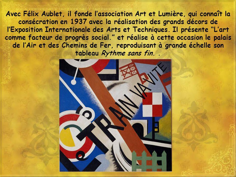 Avec Félix Aublet, il fonde lassociation Art et Lumière, qui connaît la consécration en 1937 avec la réalisation des grands décors de lExposition Inte