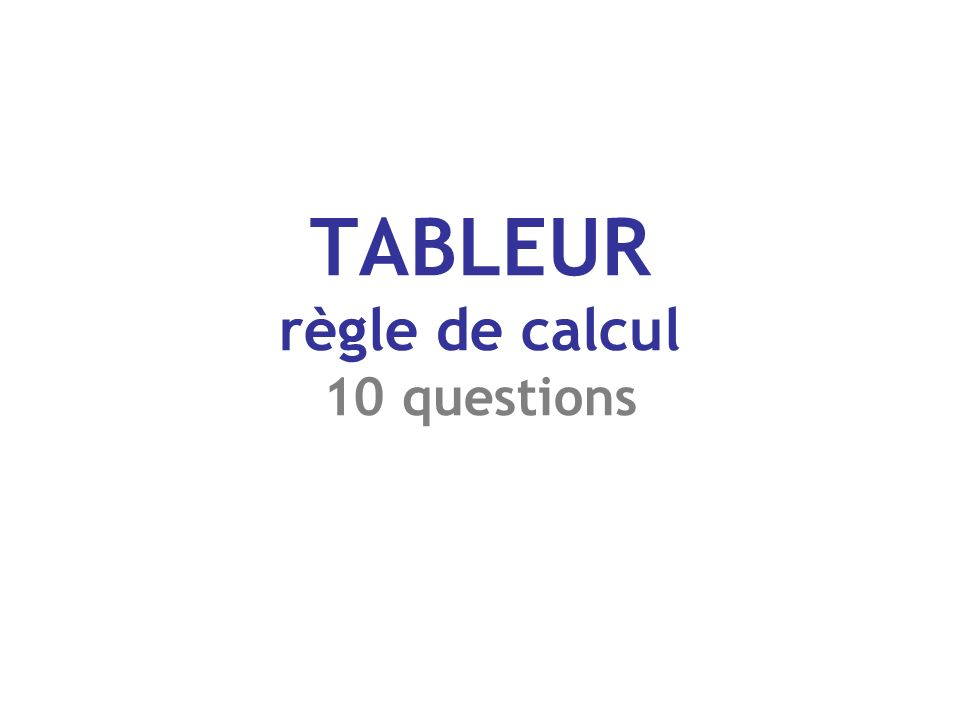 TABLEUR règle de calcul 10 questions