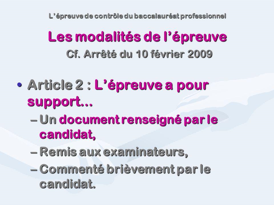Article 2 : Lépreuve a pour support...Article 2 : Lépreuve a pour support... –Un document renseigné par le candidat, –Remis aux examinateurs, –Comment