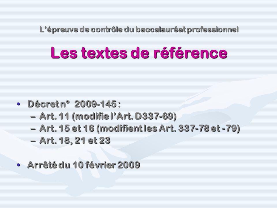 Décret n° 2009-145 :Décret n° 2009-145 : –Art. 11 (modifie lArt. D337-69) –Art. 15 et 16 (modifient les Art. 337-78 et -79) –Art. 18, 21 et 23 Arrêté