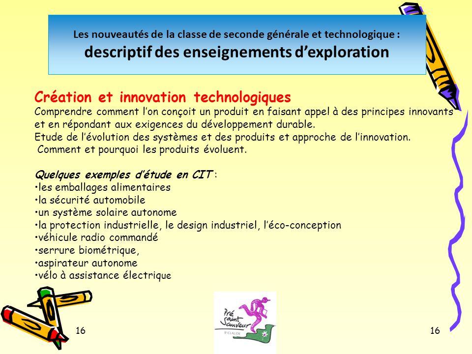 16 Les nouveautés de la classe de seconde générale et technologique : descriptif des enseignements dexploration Création et innovation technologiques