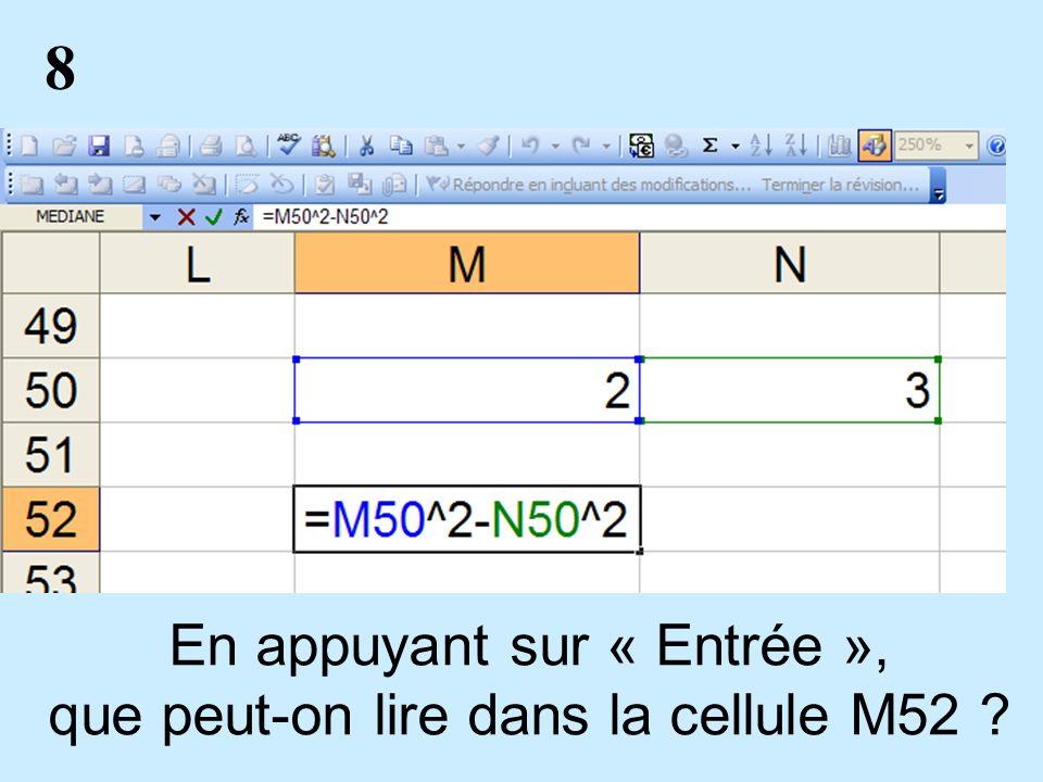 8 En appuyant sur « Entrée », que peut-on lire dans la cellule M52 ?