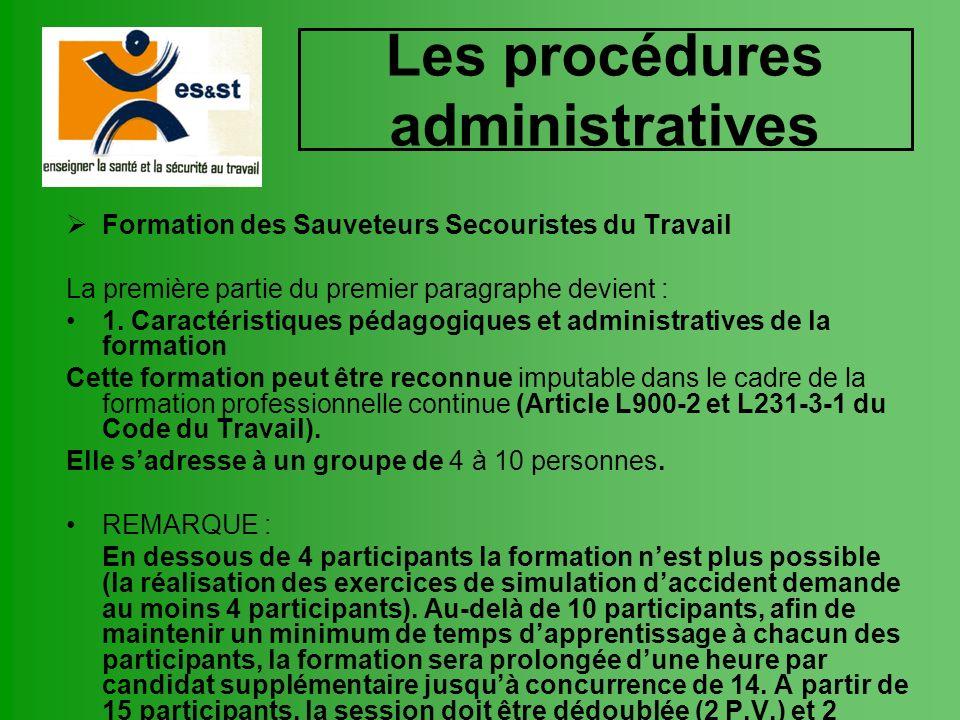 Les procédures administratives Formation des Sauveteurs Secouristes du Travail La première partie du premier paragraphe devient : 1. Caractéristiques