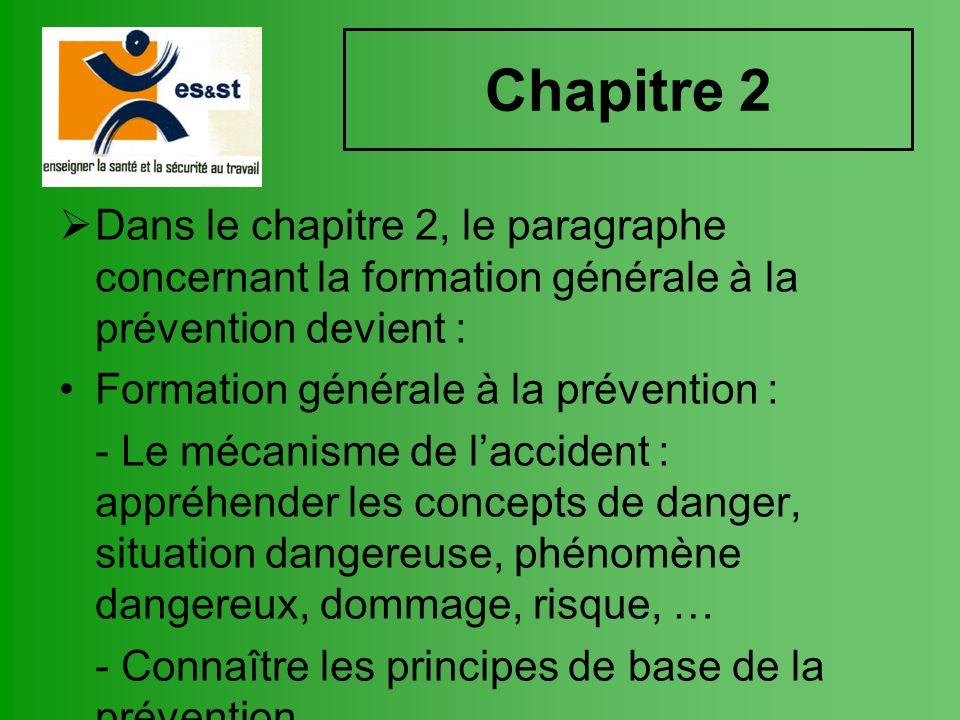 Chapitre 2 Dans le chapitre 2, le paragraphe concernant la formation générale à la prévention devient : Formation générale à la prévention : - Le méca