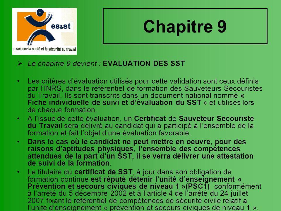Chapitre 9 Le chapitre 9 devient : EVALUATION DES SST Les critères dévaluation utilisés pour cette validation sont ceux définis par lINRS, dans le réf