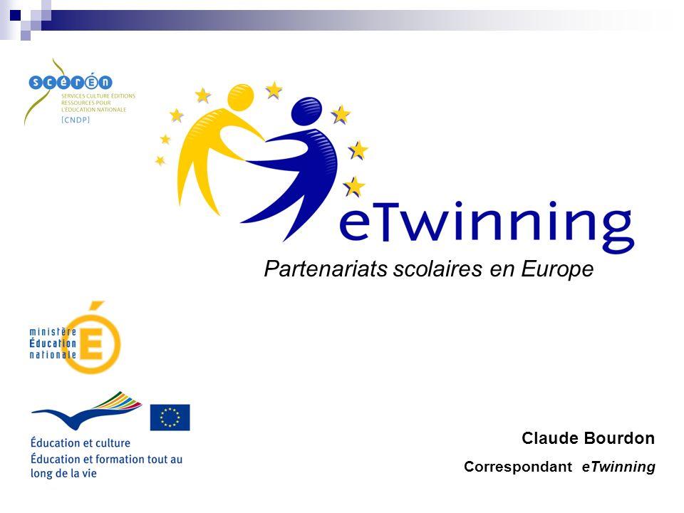 Partenariats scolaires en Europe Claude Bourdon Correspondant eTwinning