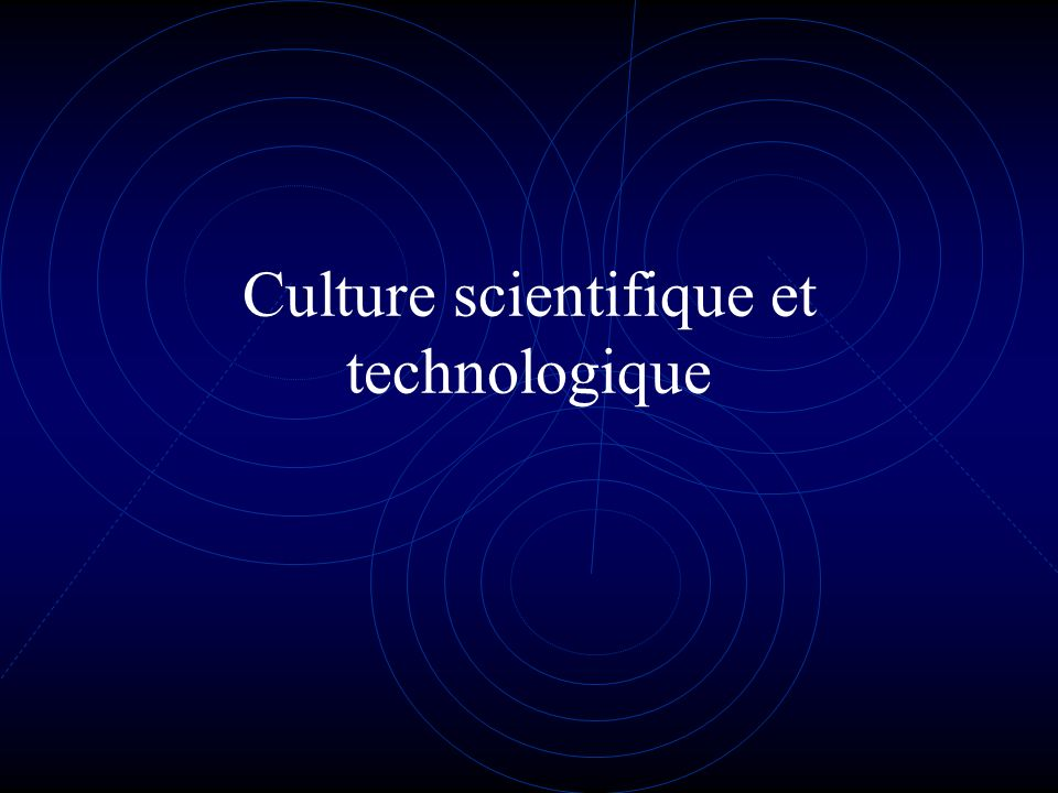 Culture scientifique et technologique