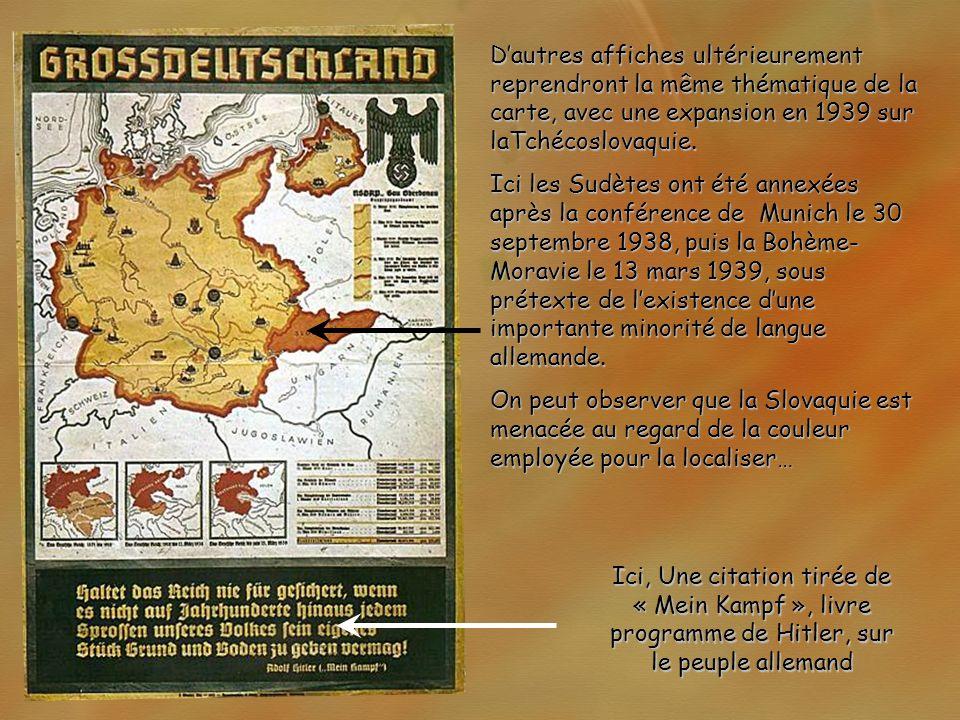 Dautres affiches ultérieurement reprendront la même thématique de la carte, avec une expansion en 1939 sur laTchécoslovaquie.