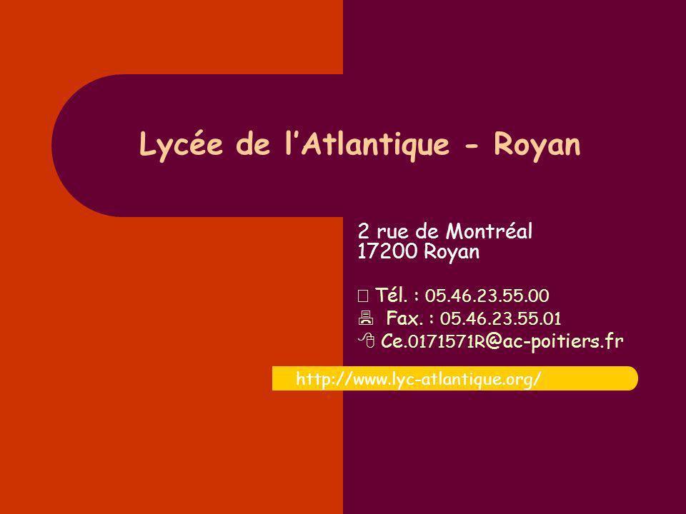 Lycée de lAtlantique - Royan 2 rue de Montréal 17200 Royan Tél.