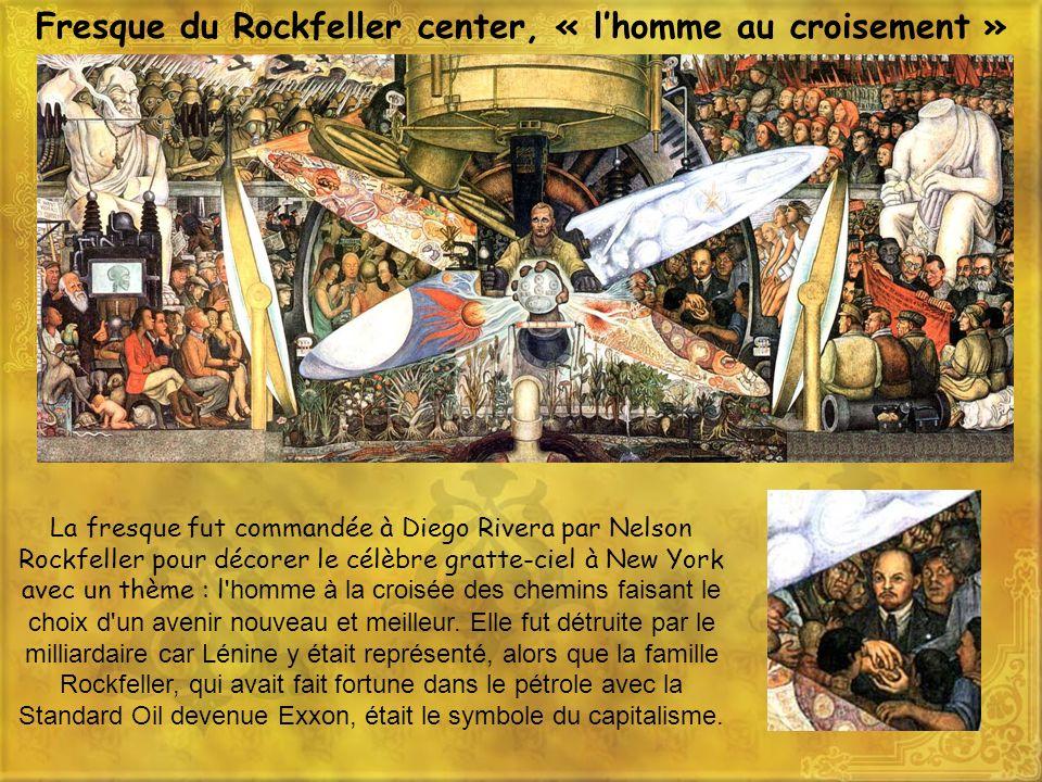 Fresque du Rockfeller center, « lhomme au croisement » La fresque fut commandée à Diego Rivera par Nelson Rockfeller pour décorer le célèbre gratte-ci