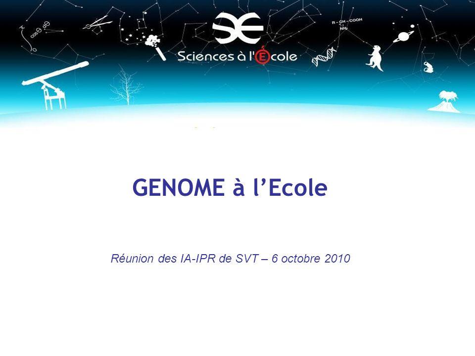 GENOME à lEcole Réunion des IA-IPR de SVT – 6 octobre 2010
