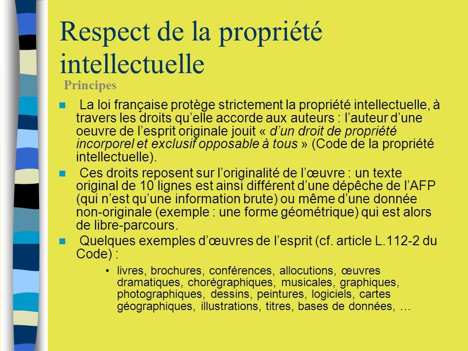 La loi française protège strictement la propriété intellectuelle, à travers les droits quelle accorde aux auteurs : lauteur dune oeuvre de lesprit ori