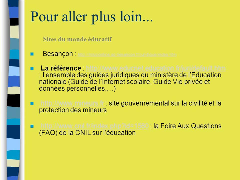 Pour aller plus loin... Besançon : http://missiontice.ac-besancon.fr/juridique/index.htm http://missiontice.ac-besancon.fr/juridique/index.htm La réfé