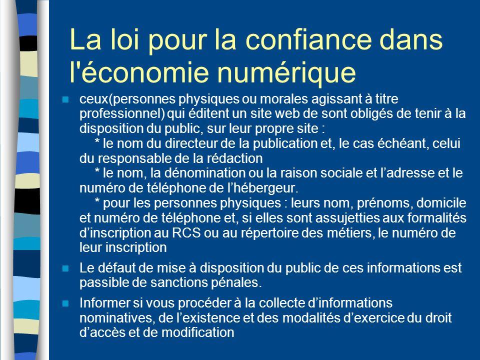 La loi pour la confiance dans l'économie numérique ceux(personnes physiques ou morales agissant à titre professionnel) qui éditent un site web de sont