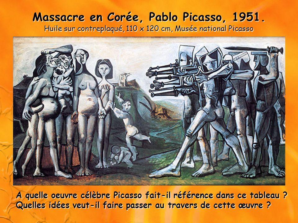 Massacre en Corée, Pablo Picasso, 1951. Huile sur contreplaqué, 110 x 120 cm, Musée national Picasso A quelle oeuvre célèbre Picasso fait-il référence