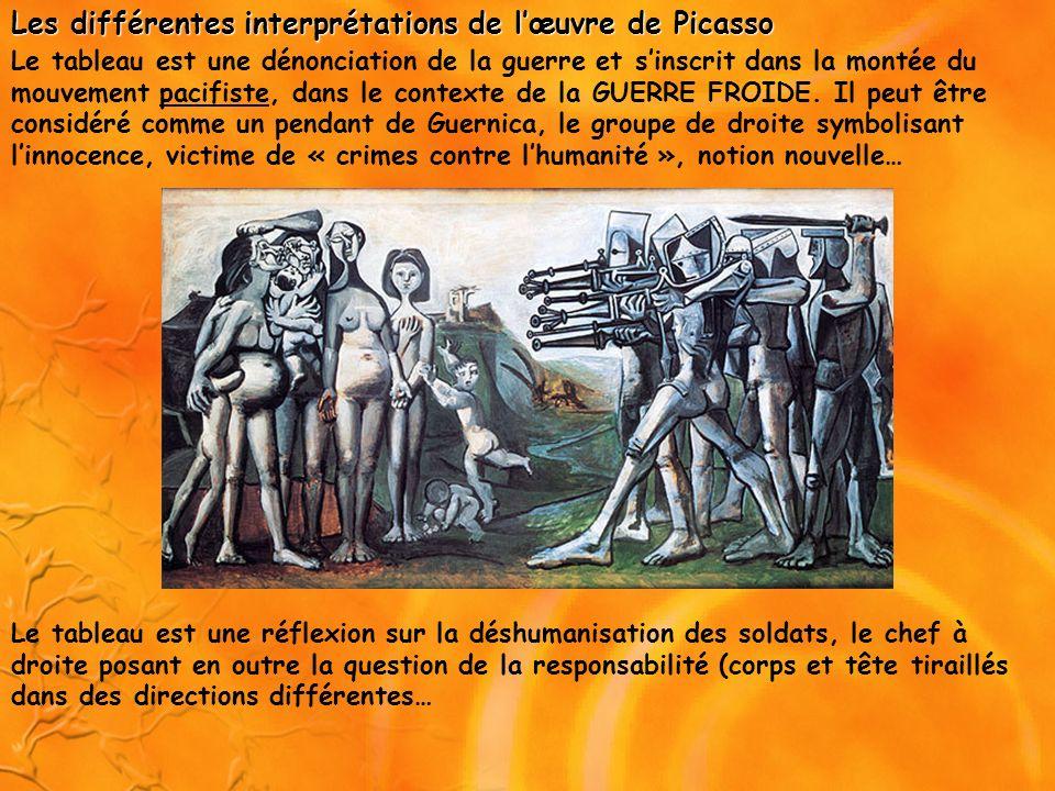 Les différentes interprétations de lœuvre de Picasso Le tableau est une dénonciation de la guerre et sinscrit dans la montée du mouvement pacifiste, d