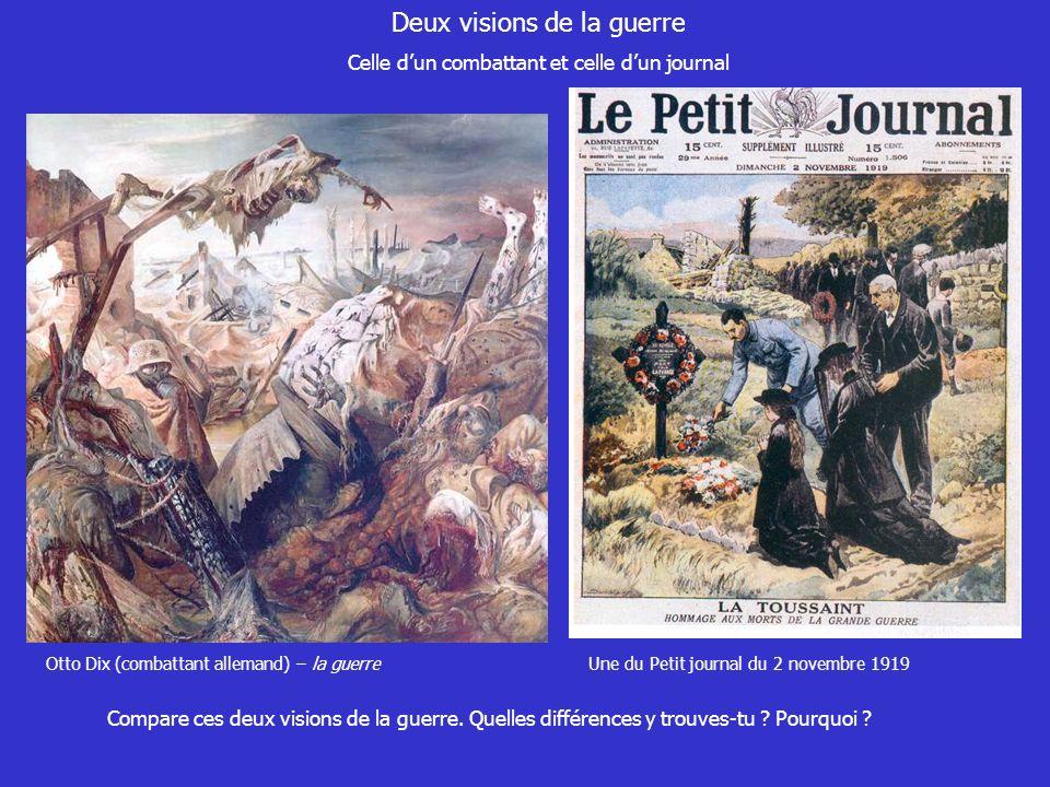 Deux visions de la guerre Celle dun combattant et celle dun journal Otto Dix (combattant allemand) – la guerreUne du Petit journal du 2 novembre 1919