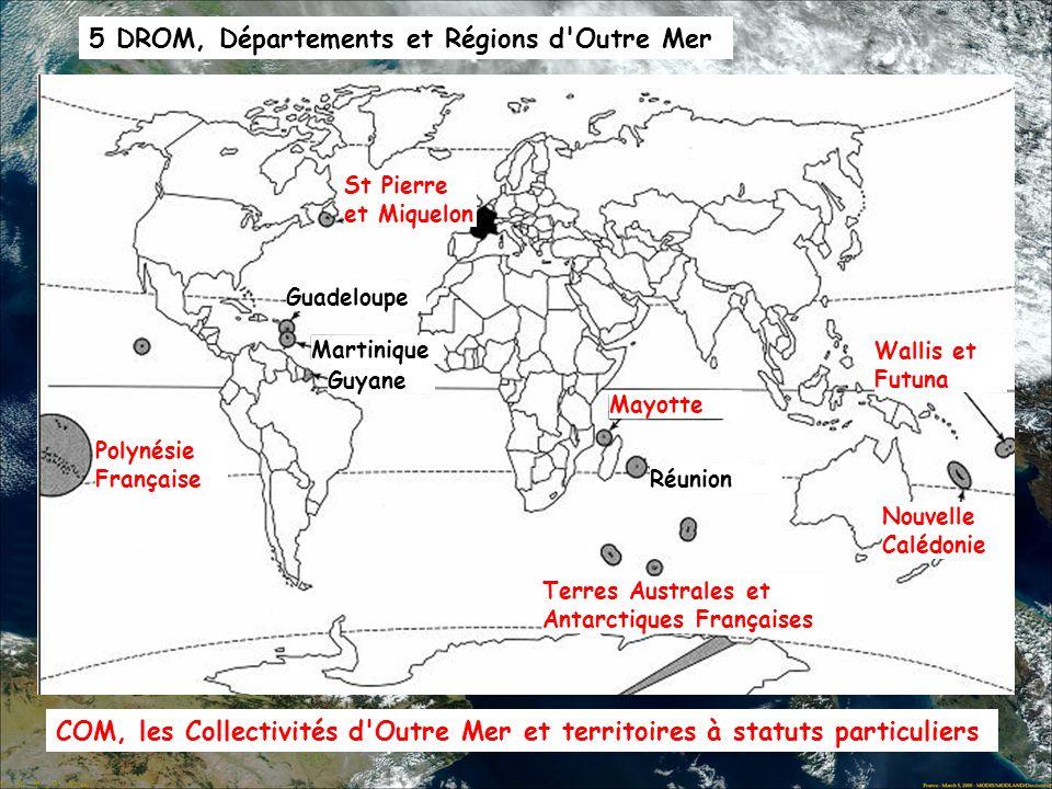 5 DROM, Départements et Régions d'Outre Mer Guadeloupe Martinique Guyane Réunion COM, les Collectivités d'Outre Mer et territoires à statuts particuli