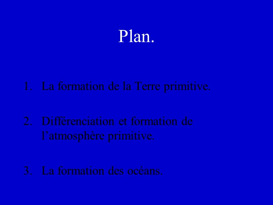 Plan.1. La formation de la Terre primitive. 2.