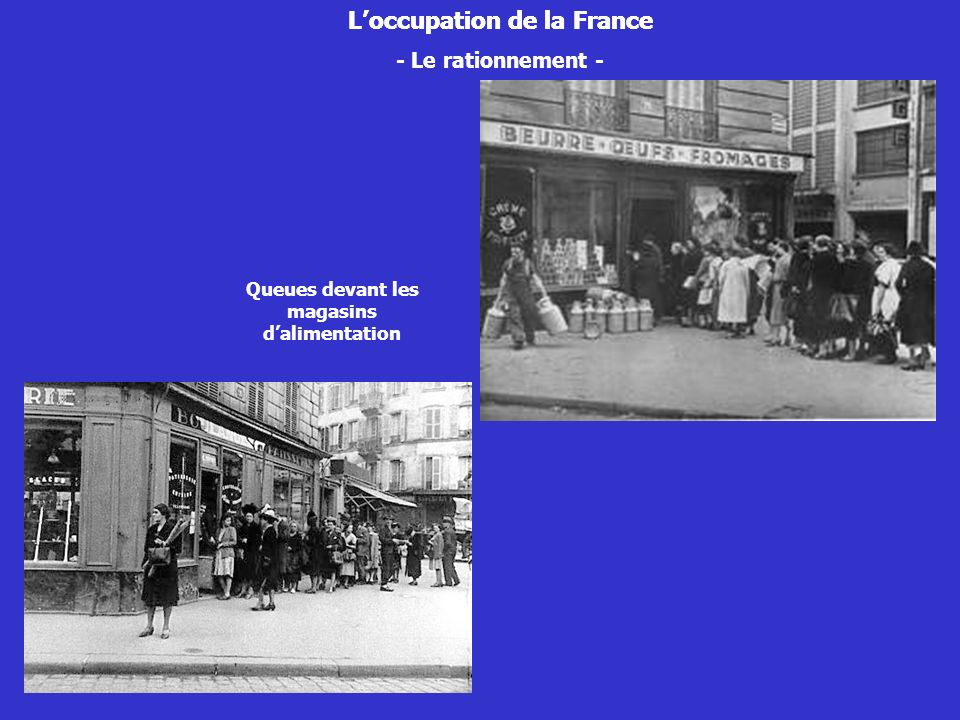 Loccupation de la France - Le rationnement - Queues devant les magasins dalimentation Loccupation de la France