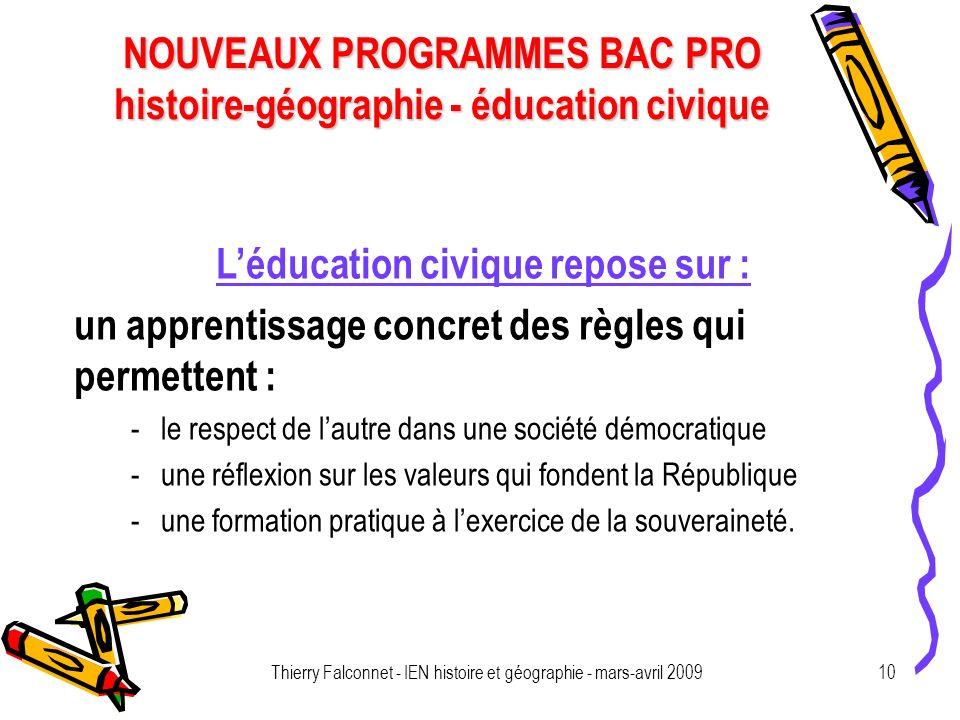 NOUVEAUX PROGRAMMES BAC PRO histoire-géographie - éducation civique Thierry Falconnet - IEN histoire et géographie - mars-avril 200910 Léducation civi
