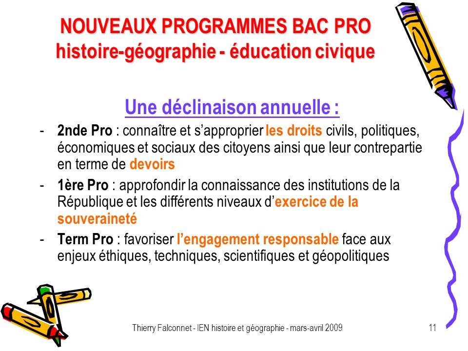 NOUVEAUX PROGRAMMES BAC PRO histoire-géographie - éducation civique Thierry Falconnet - IEN histoire et géographie - mars-avril 200911 Une déclinaison