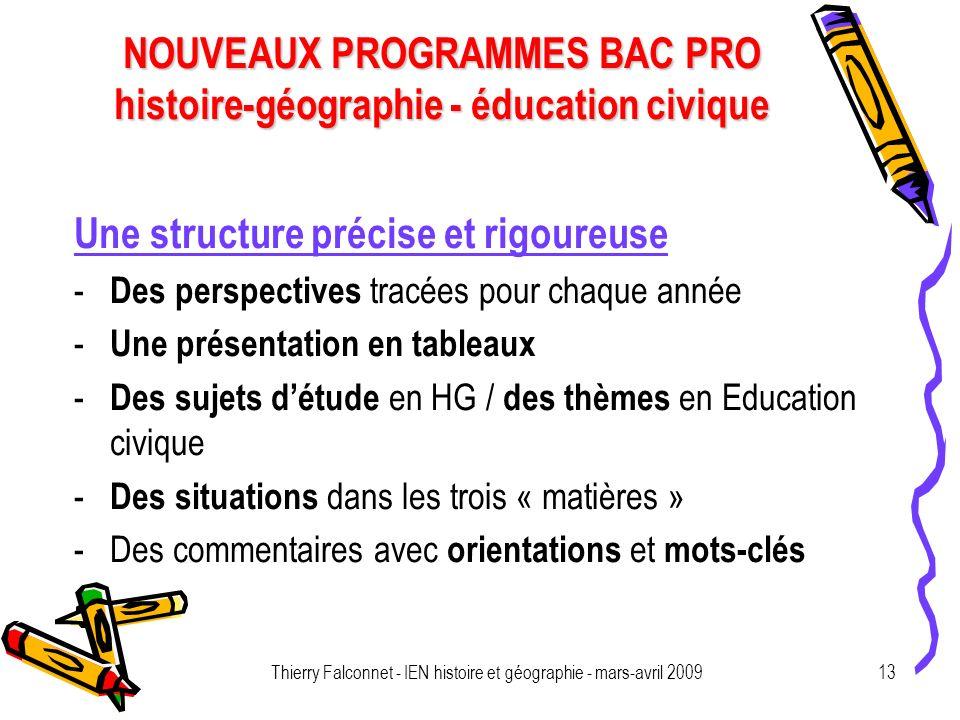 NOUVEAUX PROGRAMMES BAC PRO histoire-géographie - éducation civique Thierry Falconnet - IEN histoire et géographie - mars-avril 200913 Une structure p